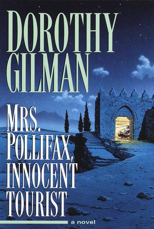 Mrs. Pollifax, Innocent Tourist by Dorothy Gilman