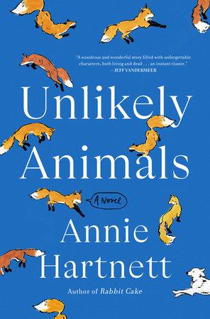 Unlikely Animals by Annie Hartnett