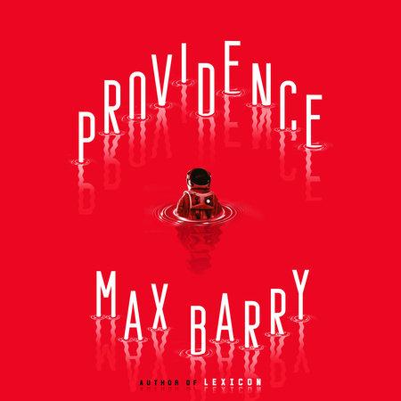 Providence By Max Barry 9780593085172 Penguinrandomhouse Com Books