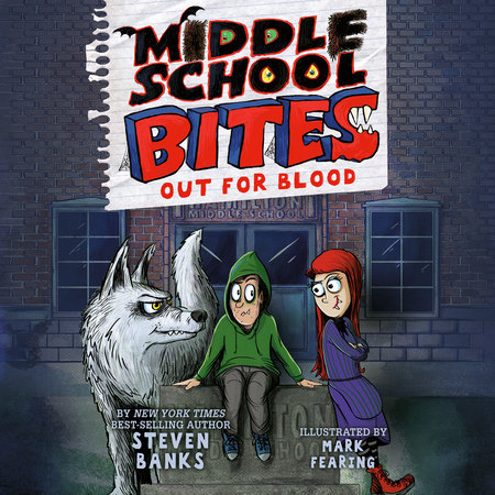 Middle School Bites: Out for Blood by Steven Banks