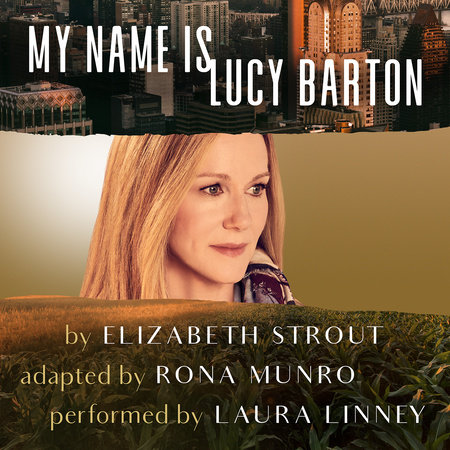 My Name Is Lucy Barton (Dramatic Production) by Elizabeth Strout and Rona Munro