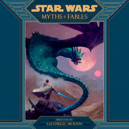 Star Wars Myths & Fables by George Mann