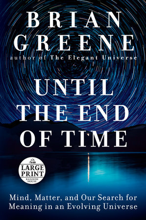 Until the End of Time by Brian Greene