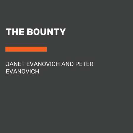 The Bounty by Janet Evanovich and Peter Evanovich