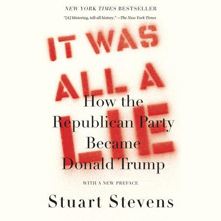 It Was All a Lie by Stuart Stevens