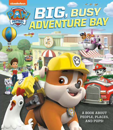Big, Busy Adventure Bay: A Book About People, Places, and Pups! (PAW Patrol) by Cara Stevens
