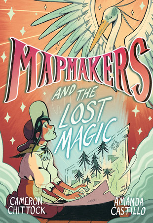 Mapmakers and the Lost Magic by Cameron Chittock