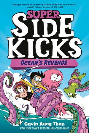 Super Sidekicks #2: Ocean's Revenge by Gavin Aung Than