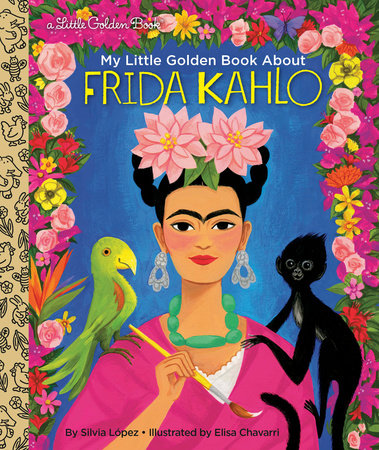 My Little Golden Book About Frida Kahlo by Silvia Lopez and Elisa Chavarri