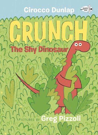 Crunch, the Shy Dinosaur by Cirocco Dunlap