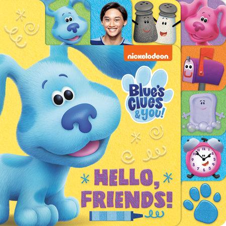 Hello, Friends! (Blue's Clues & You) by Random House