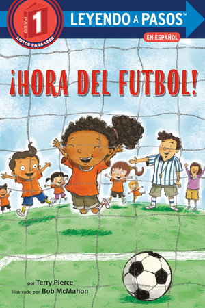 ¡Hora del fútbol! (Soccer Time! Spanish Edition) by Terry Pierce