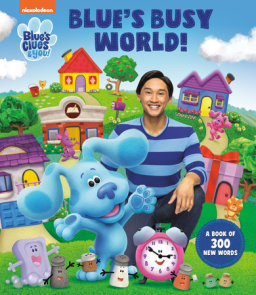 Blue's Busy World! A Book of 300 New Words (Blue's Clues & You)