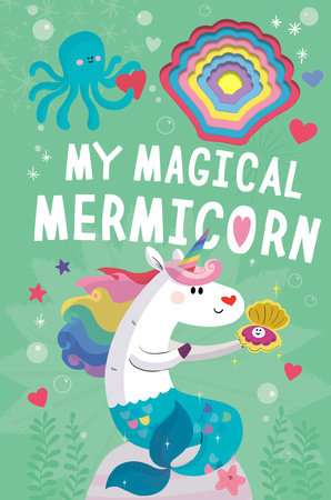 My Magical Mermicorn by Danielle McLean; illustrated by Prisca Le Tandé