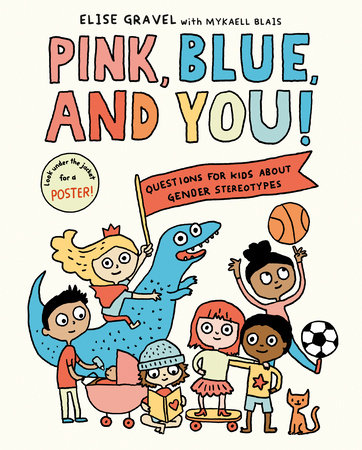 Pink, Blue, and You! by Elise Gravel and Mykaell Blais