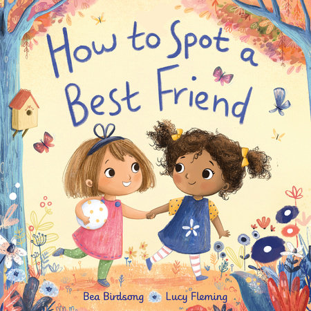 How to Spot a Best Friend by Bea Birdsong
