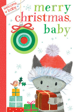 Welcome, Baby: Merry Christmas, Baby by Dubravka Kolanovic