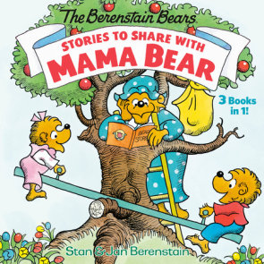 Stories to Share with Mama Bear (The Berenstain Bears)