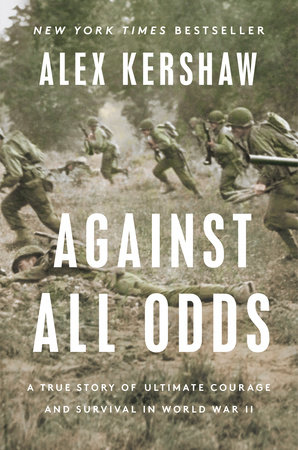 Against All Odds by Alex Kershaw