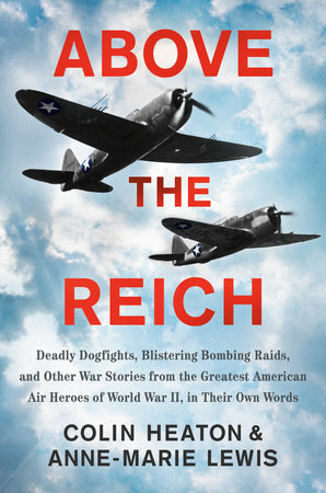 Above the Reich by Colin Heaton and Anne-Marie Lewis