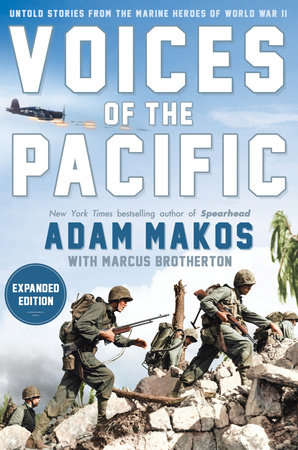 Voices of the Pacific, Expanded Edition by Adam Makos and Marcus Brotherton