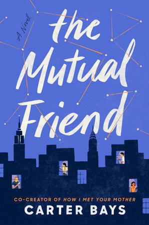 The Mutual Friend by Carter Bays