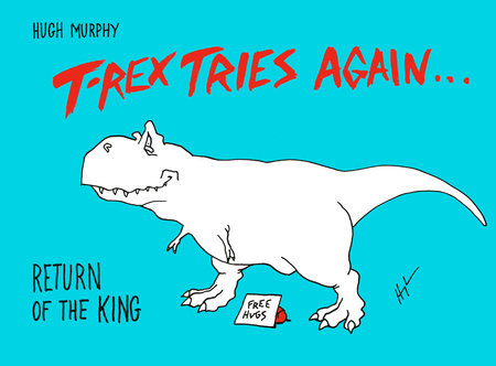 T-Rex Tries Again by Hugh Murphy