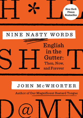 Nine Nasty Words by John McWhorter