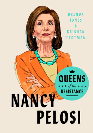 Queens of the Resistance: Nancy Pelosi by Brenda Jones and Krishan Trotman
