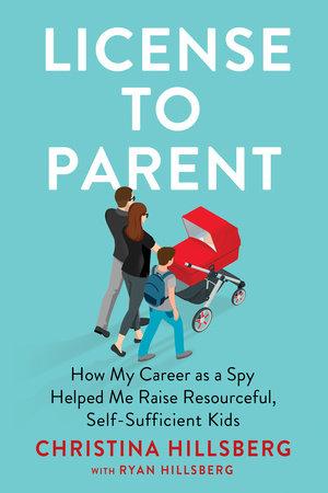 License to Parent by Christina Hillsberg and Ryan Hillsberg