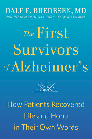 The First Survivors of Alzheimer's by Dale Bredesen