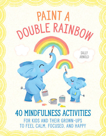 Paint a Double Rainbow by Sally Arnold
