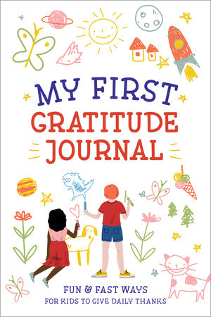 My First Gratitude Journal by Creative Journals for Kids