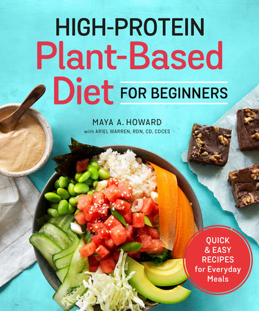 High-Protein Plant-Based Diet for Beginners by Maya A. Howard