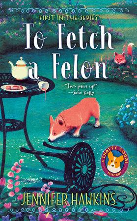 To Fetch a Felon by Jennifer Hawkins