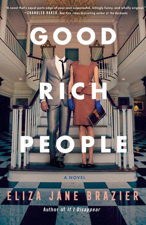 Good Rich People by Eliza Jane Brazier