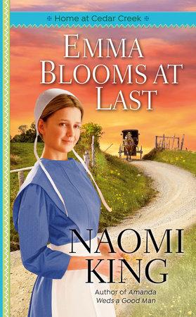 Emma Blooms at Last by Naomi King