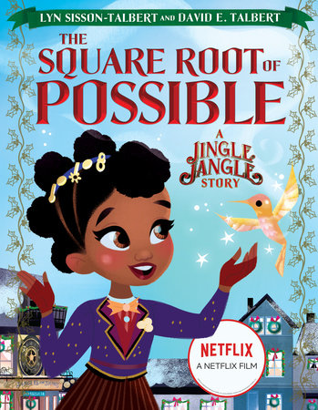 The Square Root of Possible: A Jingle Jangle Story by Lyn Sisson-Talbert and David E. Talbert