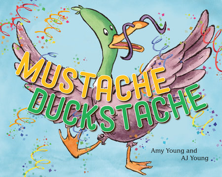 Mustache Duckstache by Amy Young