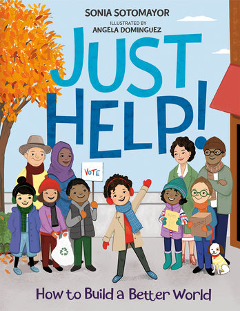 Just Help! by Sonia Sotomayor