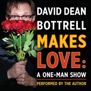 David Dean Bottrell Makes Love
