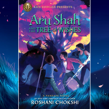 Aru Shah and the Tree of Wishes (A Pandava Novel Book 3) by Roshani Chokshi