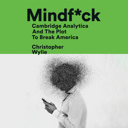 Mindf*ck by Christopher Wylie