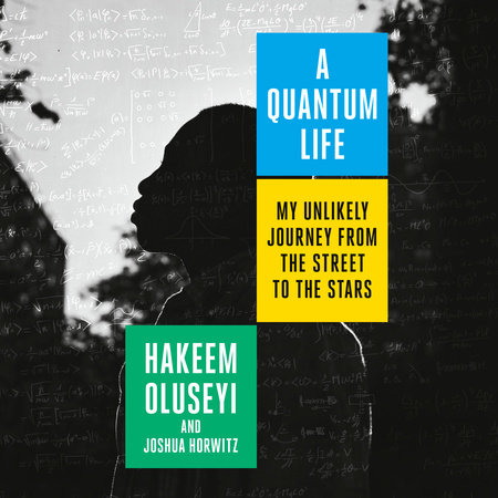A Quantum Life by Hakeem Oluseyi and Joshua Horwitz