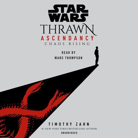 Star Wars: Thrawn Ascendancy (Book I: Chaos Rising) by Timothy Zahn