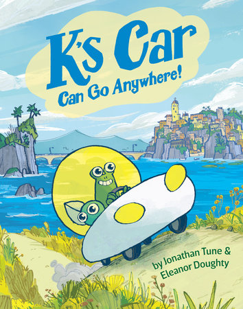 K's Car Can Go Anywhere! by Jonathan Tune and Eleanor Doughty