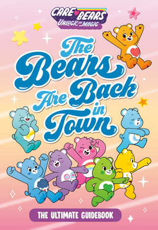 The Bears Are Back in Town: The Ultimate Guidebook by Marilyn Easton