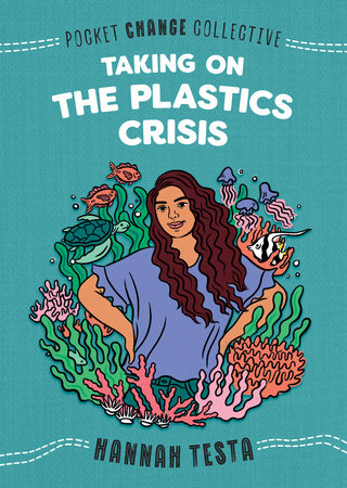 Taking on the Plastics Crisis by Hannah Testa