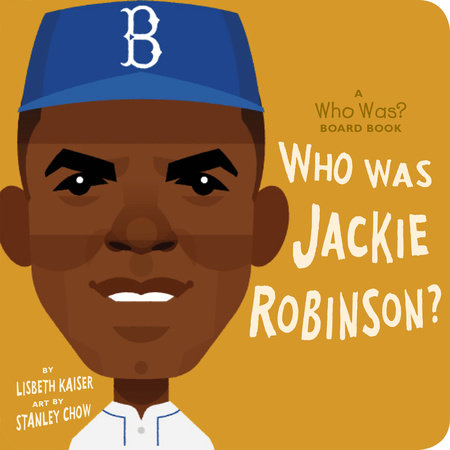 Who Was Jackie Robinson?: A Who Was? Board Book by Lisbeth Kaiser and Who HQ