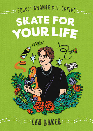 Skate for Your Life by Leo Baker; Illustrated by Ashley Lukashevsky